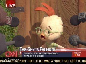 Chicken Little The Sky is Falling CNN